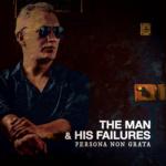 The Man and His Failures Persona non Grata cover