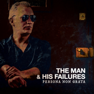 The Man and His Failures Persona non Grata cover